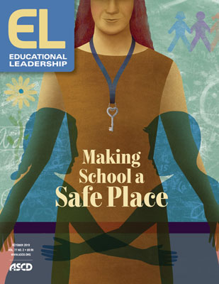 Educational Leadership October 2019 Making School a Safe Place