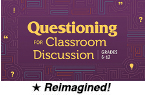 Questioning for Classroom Discussion: Grades 6-12 (Reimagined) [PDO]