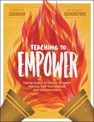 Teaching to Empower: Taking Action to Foster Student Agency, Self-Confidence, and Collaboration EBOOK