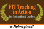 FIT Teaching in Action for Instructional Leaders (Reimagined)