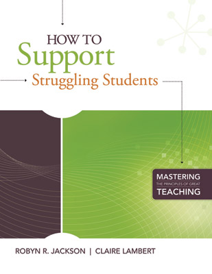 How to Support Struggling Students (Mastering the Principles of Great Teaching series)