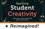 Sparking Student Creativity: Practical Applications (Reimagined)