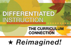 Differentiated Instruction: The Curriculum Connection (Reimagined)