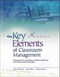 The Key Elements of Classroom Management: Managing Time and Space, Student Behavior, and Instructional Strategies