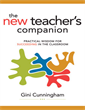 The New Teacher's Companion: Practical Wisdom for Succeeding in the Classroom