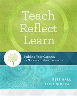 Teach, Reflect, Learn: Building Your Capacity for Success in the Classroom