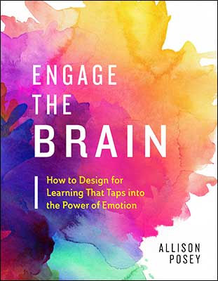 Engage the Brain: How to Design for Learning That Taps into the Power of Emotion