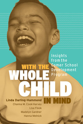 With the Whole Child in Mind: Insights from the Comer School Development Program