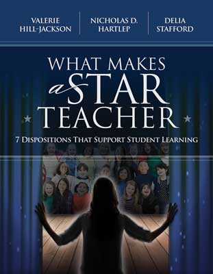 What Makes a Star Teacher: 7 Dispositions That Support Student Learning