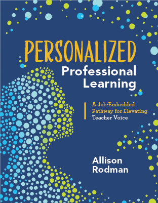 Personalized Professional Learning: A Job-Embedded Pathway for Elevating Teacher Voice