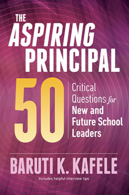 The Aspiring Principal 50: Critical Questions for New and Future School Leaders