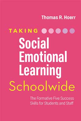 Taking Social-Emotional Learning Schoolwide: The Formative Five Success Skills for Students and Staff