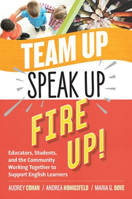 Team Up, Speak Up, Fire Up! Educators, Students, and the Community Working Together to Support English Learners