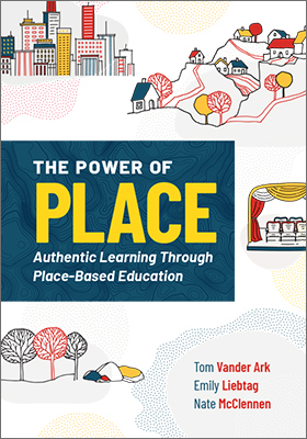 The Power of Place: Authentic Learning Through Place-Based Education