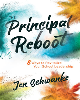 The Principal Reboot: 8 Ways to Revitalize Your School Leadership
