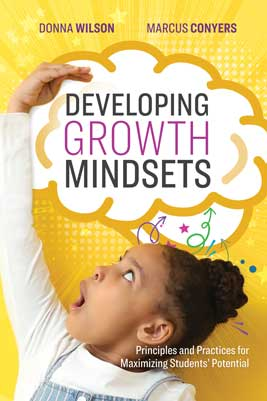 Developing Growth Mindsets: Principles and Practices for Maximizing Students' Potential - ASCD