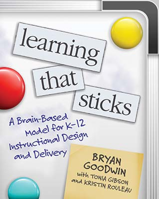 Learning That Sticks: A Brain-Based Model for K–12 Instructional Design and Delivery