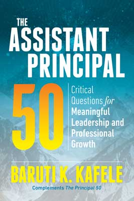 The Assistant Principal 50: Critical Questions for Meaningful Leadership and Professional Growth