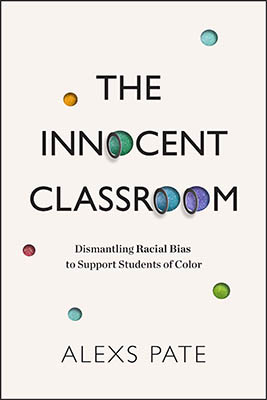 The Innocent Classroom: Dismantling Racial Bias to Support Students of Color