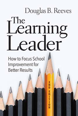 The Learning Leader: How to Focus School Improvement for Better Results, 2nd Edition - ASCD