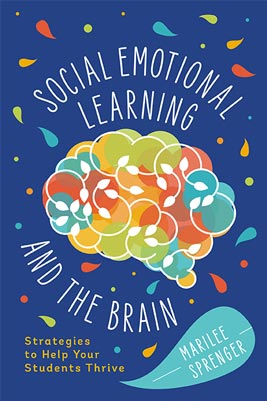 Social-Emotional Learning and the Brain: Strategies to Help Your Students Thrive - ASCD