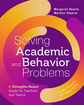 Solving Academic and Behavior Problems: A Strengths-Based Guide for Teachers and Teams - ASCD Book