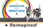 An Introduction to a Whole Child Education: Ensuring That Each Child Is Healthy, Safe, Engaged, Supported, and Challenged (Reimagined)