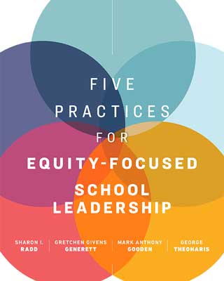 Five Practices for Equity-Focused School Leadership
