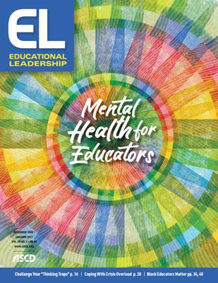 Educational Leadership December 2020/January 2021 Mental Health for Educators