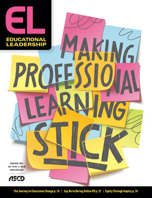 Educational Leadership February 2021 Making Professional Learning Stick