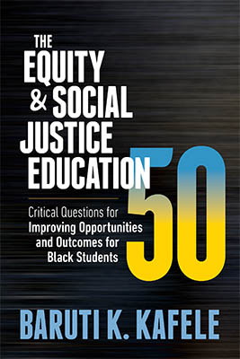The Equity & Social Justice Education 50: Critical Questions for Improving Opportunities and Outcomes for Black Students