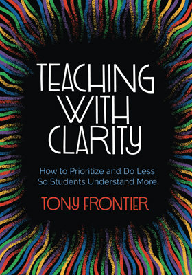 ASCD Book: Teaching with Clarity: How to Prioritize and Do Less So Students Understand More