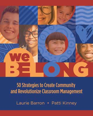 We Belong: 50 Strategies to Create Community and Revolutionize Classroom Management