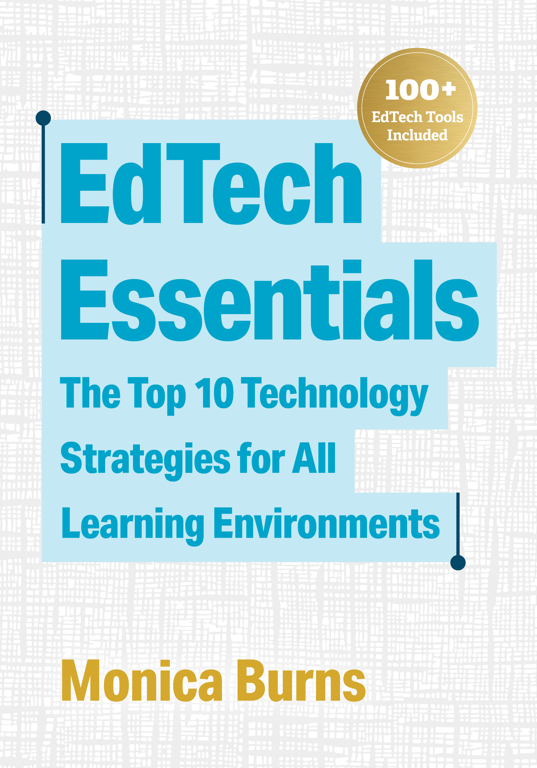 EdTech Essentials: The Top 10 Technology Strategies for All Learning Environments