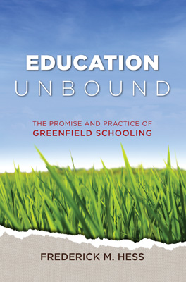 Education Unbound: The Promise and Practice of Greenfield Schooling (EBOOK)