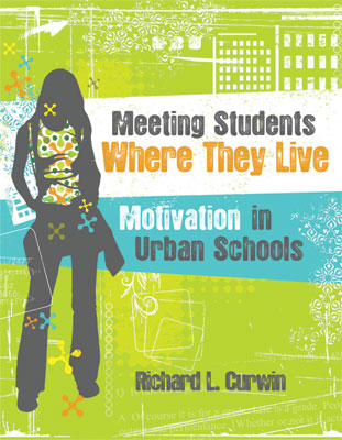 Meeting Students Where They Live: Motivation in Urban Schools (EBOOK)