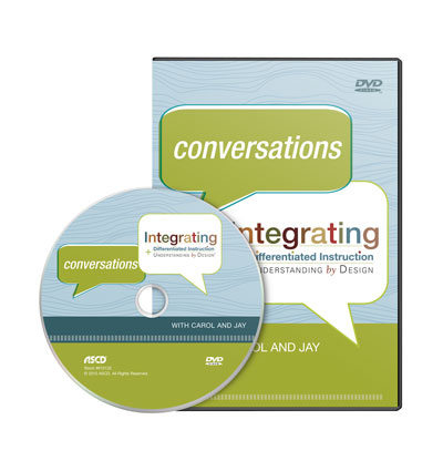Conversations: Integrating Differentiated Instruction and Understanding by Design with Carol and Jay DVD