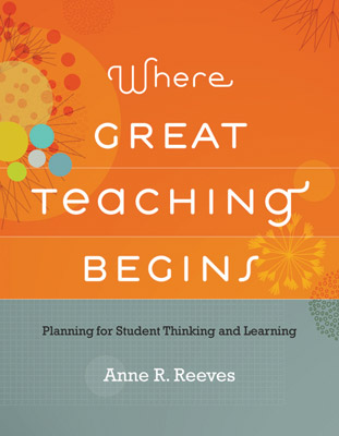 Where Great Teaching Begins: Planning for Student Thinking and Learning