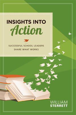 Insights into Action: Successful School Leaders Share What Works EBOOK