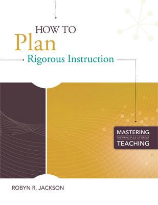 How to Plan Rigorous Instruction (Mastering the Principles of Great Teaching series) EBOOK