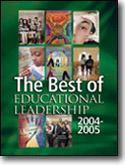 The Best of Educational Leadership 2004-2005