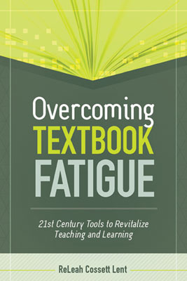 Overcoming Textbook Fatigue: 21st Century Tools to Revitalize Teaching and Learning EBOOK