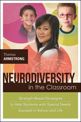Neurodiversity in the Classroom: Strength-Based Strategies to Help Students with Special Needs Succeed in School and Life EBOOK
