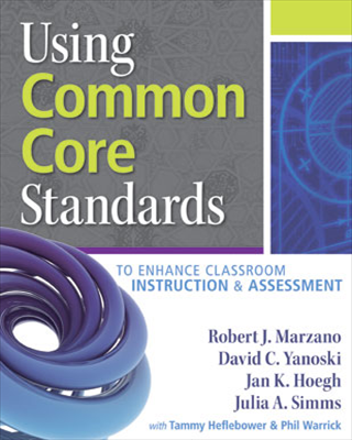 Using Common Core Standards to Enhance Classroom Instruction and Assessment