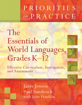 The Essentials of World Languages, Grades K-12: Effective Curriculum, Instruction, and Assessment (Priorities in Practices series)