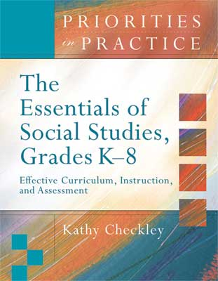 The Essentials of Social Studies, Grades K-8 Effective Curriculum, Instruction, and Assessment (Priorities in Practice Series)