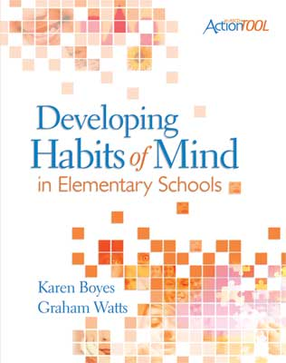 Developing Habits of Mind in Elementary Schools: An ASCD Action Tool