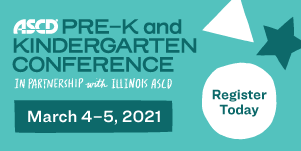 2021 ASCD Pre-K and Kindergarten Conference in Partnership with Illinois ASCD