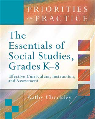 The Essentials of Social Studies, K-6: Effective Curriculum, Instruction, and Assessment  (Priorities in Practice series)