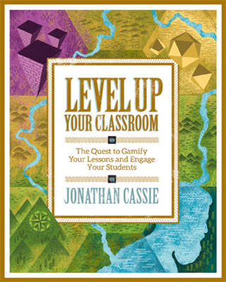 Level Up Your Classroom: The Quest to Gamify Your Lessons and Engage Your Students - ASCD